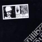 Royal Trux - Hand Of Glory cd musicale di ROYAL TRUX