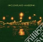 Clearlake - Amber cd musicale di CLEARLAKE