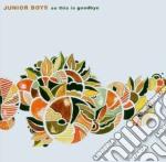 (LP VINILE) SO THIS IS GOODBYE lp vinile di JUNIOR BOYS