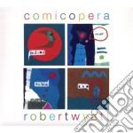 Robert Wyatt - Comicopera cd musicale di WYATT ROBERT