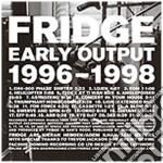 Fridge - Early Works cd musicale di FRIDGE