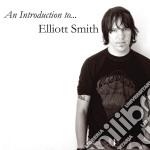 Elliott Smith - An Introduction To cd musicale di Elliott Smith