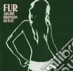 Archie Bronson Outfit - Fur cd musicale di ARCHIE BRONSON OUTFIT