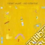 (LP VINILE) OLD ROTTENHAT lp vinile di WYATT ROBERT