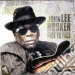 John Lee Hooker - Face To Face cd musicale di HOOKE JOHN LEE