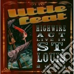 Little Feat - Highwire Act-live In cd musicale di Feat Little