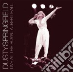 Dusty Springfield - Live At The Royal Albert Hall cd musicale di Dusty Springfield