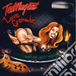Ted Nugent - Love Grenade cd musicale di Ted Nugent
