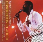 Teddy Pendergrass - Turn Off The Lights cd musicale di Teddy Pendergrass