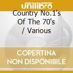 Various - Country No.1'S Of The 70'S cd musicale di Artisti Vari