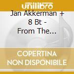 Jan Akkerman + 8 Bt - From The Basement cd musicale di AKKERMAN JAN