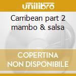 Carribean part 2 mambo & salsa cd musicale