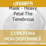 Heavy petal cd musicale di Mask