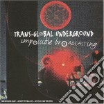 Transglobal Underground - Impossible Broadcasting cd musicale di TRANS-GLOBAL UNDERGROUND