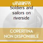 Soldiers and sailors on riverside cd musicale di Vaughn