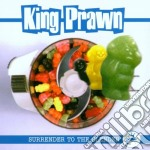 King Prawn - Surrender To The Blender cd musicale di King Prawn