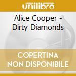 DIRTY DIAMONDS cd musicale di Alice Cooper