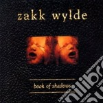 Zakk Wylde - Book Of Shadow cd musicale di Zakk Wylde