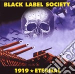 Black Label Society - 1919 Eternal cd musicale di BLACK LABEL SOCIETY