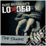 Duff Mckagan's Loaded - The Taking cd musicale di DUFF MCKAGAN'S LOADE