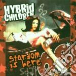 Hybrid Children - Stardom Is Here cd musicale di Children Hybrid