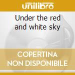 Under the red and white sky cd musicale di Wesley John