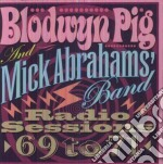Blodwyn Pig & Mick Abrahams Band - Radio Sessions 1969 To 1971 cd musicale di Pig Blodwyn