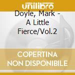A LITTLE FIERCE 2 cd musicale di ARTISTI VARI