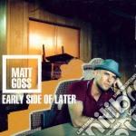 Matt Goss - Early Side Of Later cd musicale di Matt Goss