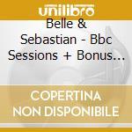 THE BBC SESSIONS cd musicale di BELLE & SEBASTIAN