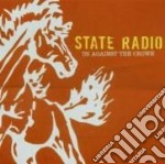 State Radio - Us Against The Crown cd musicale di STATE RADIO