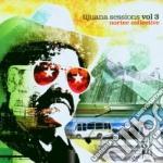 Nortec Collective - Tijuana Sessions Vol.3 cd musicale di NORTEC COLLECTIVE