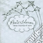 Rosie Thomas - These Friends Of Mine cd musicale di ROSIE THOMAS