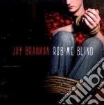 Jay Brannan - Rob Me Blind cd musicale di Brannan Jay