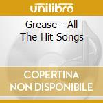 Various - Grease - All The Hit Songs cd musicale
