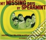 Spearmint - My Missing Days cd musicale
