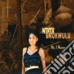 Onkukwulu Indidi - No I Never cd musicale di INDIDI ONKUKWULU