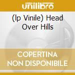 (LP VINILE) HEAD OVER HILLS lp vinile di COCTEAU TWINS