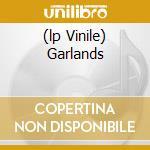 (LP VINILE) GARLANDS                                  lp vinile di COCTEAU TWINS