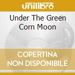 Under the green corn moon: native americ cd musicale