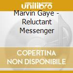 Marvin Gaye - Reluctant Messenger cd musicale