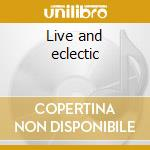 Live and eclectic cd musicale