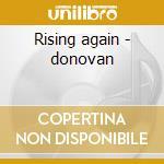 Rising again - donovan cd musicale di Donovan