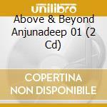 ABOVE & BEYOND ANJUNADEEP 01              cd musicale di Artisti Vari
