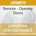 OPENING DOORS cd musicale di REMOTE