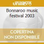 Bonnaroo music festival 2003 cd musicale