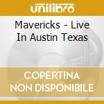 LIVE IN AUSTIN TEXAS cd musicale di The+d575 Mavericks