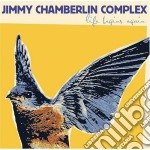 Jimmy Chamberlin Complex - Life Begins Again cd musicale di CHAMBERLIN JIMMY COMPLEX