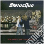 Status Quo - The Party Ain't Yet Over cd musicale di STATUS QUO
