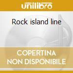 Rock island line cd musicale di Lonnie Donegan